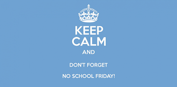 Friday, October 13: NO SCHOOL